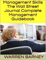 Management Skills: The Wall Street Journal Complete Management Guidebook ebook by Warren Barney