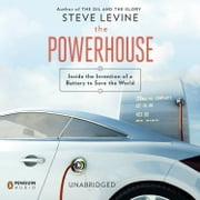 The Powerhouse - Inside the Invention of a Battery to Save the World audiobook by Steve Levine