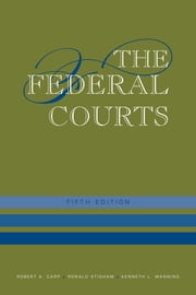 The Federal Courts ebook by Robert A. Carp,Ronald C. Stidham,Kenneth L. Manning