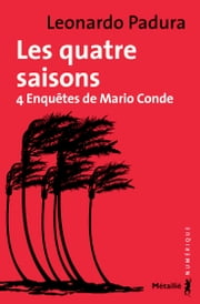 Les Quatre saisons ebook by Leonardo Padura