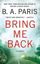 Bring Me Back - A Novel ebook by