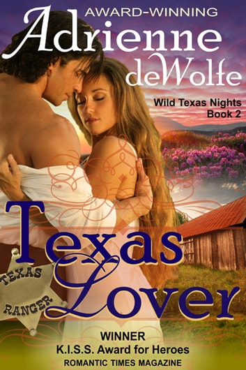 Texas Lover (Wild Texas Nights, Book 2) ebook by Adrienne deWolfe
