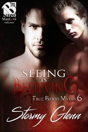 Seeing Is Believing ebook by Stormy Glenn