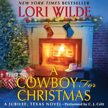 A Cowboy for Christmas - A Jubilee, Texas Novel audiobook by Lori Wilde