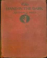 The Hand in the Dark ebook by Arthur John Rees
