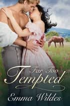 Far Too Tempted ebook by