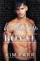 Washed Up Royal - The Royals, #1 ebook by