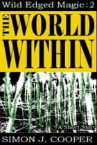 The World Within ebook by Simon J. Cooper