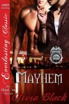 Mayhem ebook by Olivia Black