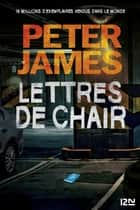 Lettres de chair ebook by Peter JAMES, Raphaëlle DEDOURGE