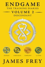 Endgame: The Training Diaries Volume 2: Descendant ebook by James Frey