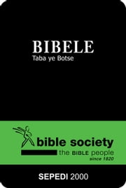 Bibele Taba ye Botse (2000 Translation) - Sepedi Bible ebook by Bible Society of South Africa