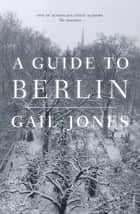 A Guide to Berlin ebook by
