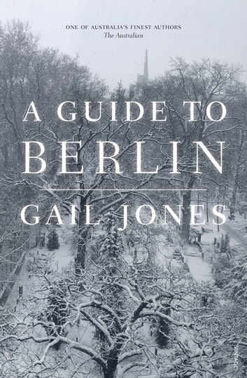 A Guide to Berlin ebook by Gail Jones