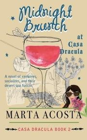 Midnight Brunch at Casa Dracula - Casa Dracula, #2 ebook by Marta Acosta