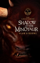 Shadow Of The Minotaur ebook by Alan Gibbons