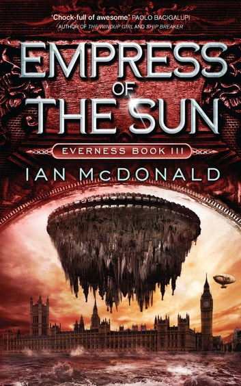 Empress of the Sun - Book 3 of the Everness Series ebook by Ian McDonald