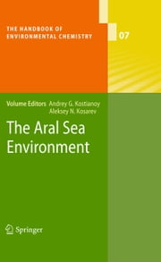 The Aral Sea Environment ebook by Andrey G. Kostianoy, Aleksey N. Kosarev
