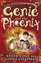 Genie and the Phoenix ebook by Steve Cole, Linda Chapman