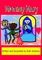 Mommy Mary ebook by Ruth Andrews