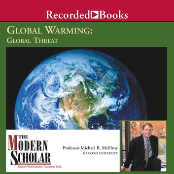 Global Warming: Global Threat audiobook by Michael B. McElroy