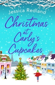 Christmas at Carly's Cupcakes - The perfect festive story for Christmas 2020 ebook by Jessica Redland