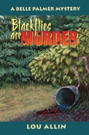 Blackflies Are Murder - A Belle Palmer Mystery ebook by Lou Allin