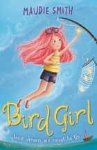 Bird Girl ebook by Maudie Smith