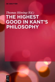 The Highest Good in Kant's Philosophy ebook by Thomas Höwing