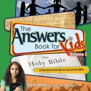 The Answers Book for Kids Volume 3 - 22 Questions from Kids on God and the Bible ebook by Ken Ham,Cindy Malott