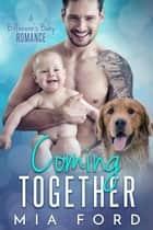 Coming Together ebook by Mia Ford