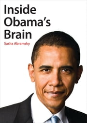 Inside Obama's Brain ebook by Sasha Abramsky