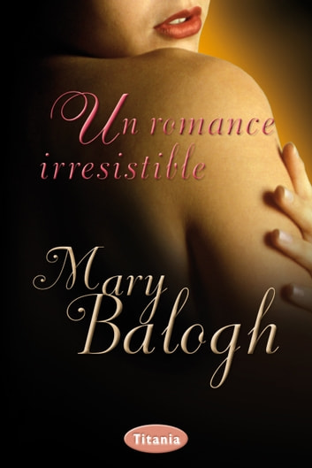 Un romance irresistible ebook by Mary Balogh