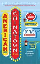 American Chinatown - A People's History of Five Neighborhoods ebook by Bonnie Tsui