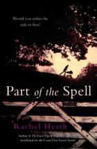Part of the Spell ebook by Rachel Heath