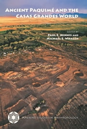 Ancient Paquimé and the Casas Grandes World ebook by Paul E. Minnis,Michael E. Whalen
