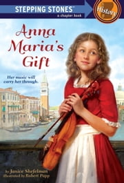 Anna Maria's Gift ebook by Janice Shefelman,Robert Papp