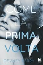 Come la prima volta eBook by Devney Perry, Gabriella Diverio, Angela D'Angelo