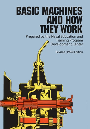 Basic Machines and How They Work ebook by Naval Education