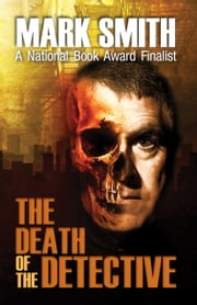The Death of the Detective ebook by Mark Smith