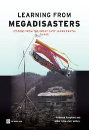 Learning from Megadisasters - Lessons from the Great East Japan Earthquake ebook by Federica Ranghieri,Mikio Ishiwatari