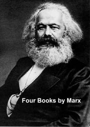 Karl Marx: 4 Books ebook by Karl Marx