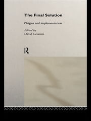 The Final Solution - Origins and Implementation ebook by David Cesarani,David Cesarani