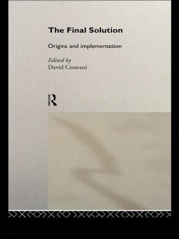 The Final Solution - Origins and Implementation eBook by