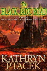 The Black Jade Road ebook by Kathryn Ptacek