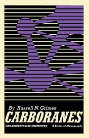Carboranes ebook by Grimes, Russell