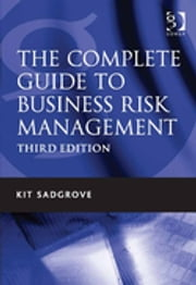 The Complete Guide to Business Risk Management ebook by Mr Kit Sadgrove