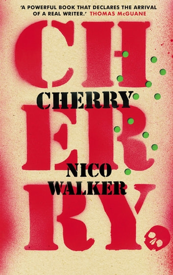 Cherry ebook by Nico Walker