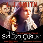 Secret Circle Vol I: The Initiation audiobook by L. J. Smith