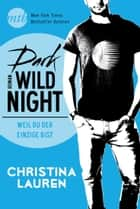 Dark Wild Night - Weil du der Einzige bist ebook by Gabriele Ramm, Christina Lauren